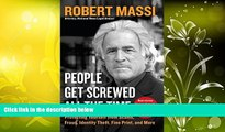Buy Robert Massi People Get Screwed All the Time: Protecting Yourself From Scams, Fraud, Identity