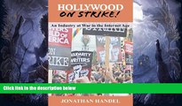 Buy  Hollywood on Strike!: An Industry at War in the Internet Age - The Writers Guild (WGA) Strike