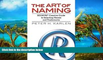 Buy Peter H. Karlen The Art of Naming: NEONYM Creative Guide to Selecting Names and Trademarks