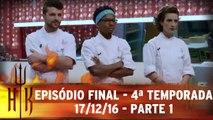 Episódio Final - 4ª Temporada - 17.12.16 - Parte 1