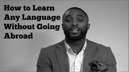 How To Learn Any Language Without Going Abroad