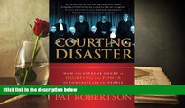 Buy Pat Robertson Courting Disaster: How the Supreme Court is Usurping the Power of Congress and