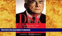 READ PDF DSK: The Scandal That Brought Down Dominique Strauss-Kahn PREMIUM BOOK ONLINE