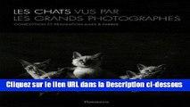 Télécharger Les chats vu par les grands photographes Livre Complet