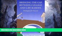 PDF  Bridging the Gap Between College and Law School: Strategies for Success Ruta K. Stropus  Book
