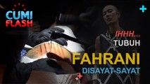 Ihhh...  Tubuh Fahrani Disayat-sayat - CumiFlash 22 Desember 2016