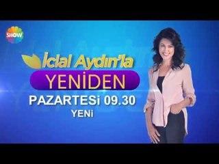 """""""İclal Aydın'la Yeniden"""" Pazartesi Show TV'de başlıyor!"""