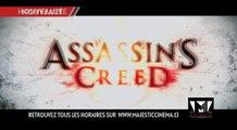 CETTE SEMAINE AU MAJESTIC  - ASSASINS CREED