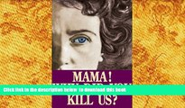 FREE [PDF]  Mama! Why Did You Kill Us?  BOOK ONLINE