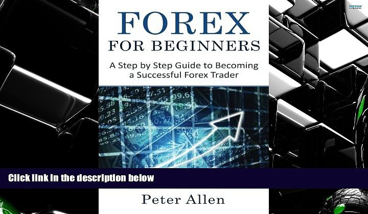 BEST PDF  Forex for Beginners: A Step by Step Guide to Becoming a Successful Forex Trader