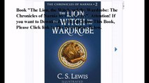 Download The Lion, the Witch and the Wardrobe: The Chronicles of Narnia ebook PDF
