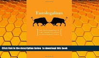 READ book  Eurolegalism: The Transformation of Law and Regulation in the European Union  FREE