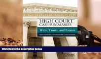 Read Online Publisher s Editorial Staff High Court Case Summaries, Wills, Trusts, and Estates