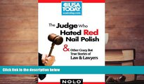Online Ilona Bray The Judge Who Hated Red Nail Polish: And Other Crazy but True Stories of Law and