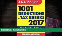 Online Barbara Weltman J.K. Lasser s 1001 Deductions and Tax Breaks 2017: Your Complete Guide to