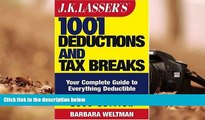 Buy Barbara Weltman J.K. Lasser s 1001 Deductions and Tax Breaks: The Complete Guide to Everything