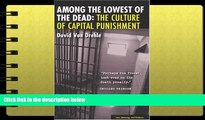 Online David Von Drehle Among the Lowest of the Dead: The Culture of Capital Punishment (Law,
