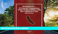 PDF ONLINE Evidence, A Concise Comparison of the Federal Rules with the California Code (American