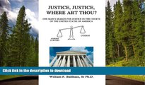 PDF ONLINE Justice, Justice, Where Art Thou?: One Man s Search for Justice in the Courts of the
