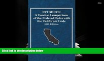 Online Miguel Mendez Evidence, A Concise Comparison of the Federal Rules with the California Code,