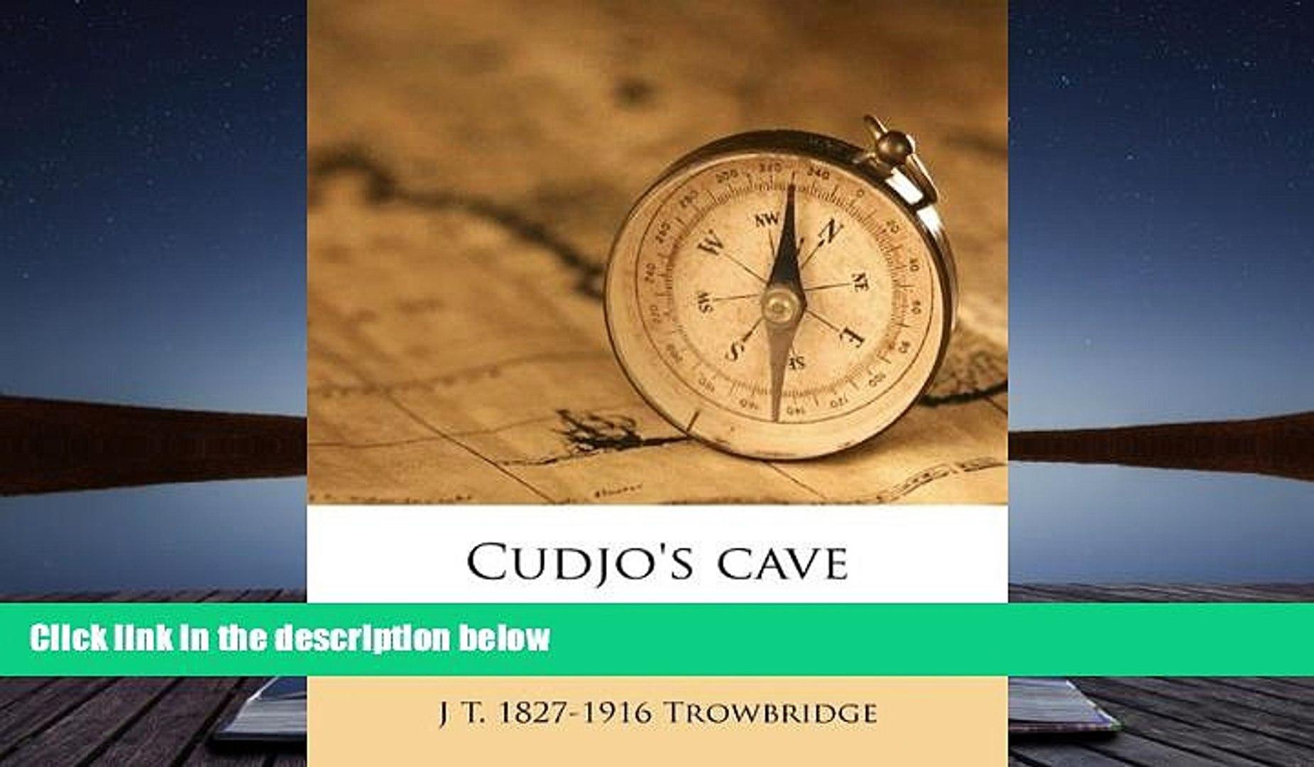 Online J T. 1827-1916 Trowbridge Cudjo s cave Full Book Download