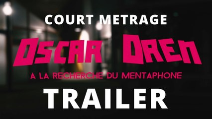 [Court-Métrage] Oscar Dren - TRAILER