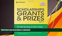 Epub Scholarships, Grants   Prizes 2017 (Peterson s Scholarships, Grants   Prizes) Kindle eBooks