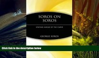 BEST PDF  Soros on Soros: Staying Ahead of the Curve [DOWNLOAD] ONLINE