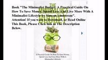 Download The Minimalist Budget: A Practical Guide On How To Save Money, Spend Less And Live More With A Minimalist Lifes