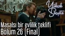 Yüksek Sosyete 26. Bölüm (Final) - Masalsı Bir Evlilik Teklifi