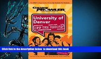 READ book  University of Denver Co 2007 (College Prowler: University of Denver Off the Record)