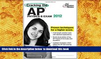 READ book  Cracking the AP Physics B Exam, 2012 Edition (College Test Preparation) Princeton