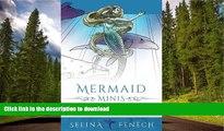 PDF ONLINE Mermaid Minis - Pocket Sized Fantasy Art Coloring Book (Fantasy Coloring by Selina)