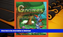 PDF [FREE] DOWNLOAD  Gnomes: An Adult Coloring Book of Gnomes Throughout Time BOOK ONLINE