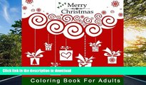 EBOOK ONLINE A Very Merry Christmas Coloring Book for Adults: A Holiday Themed Coloring Book for