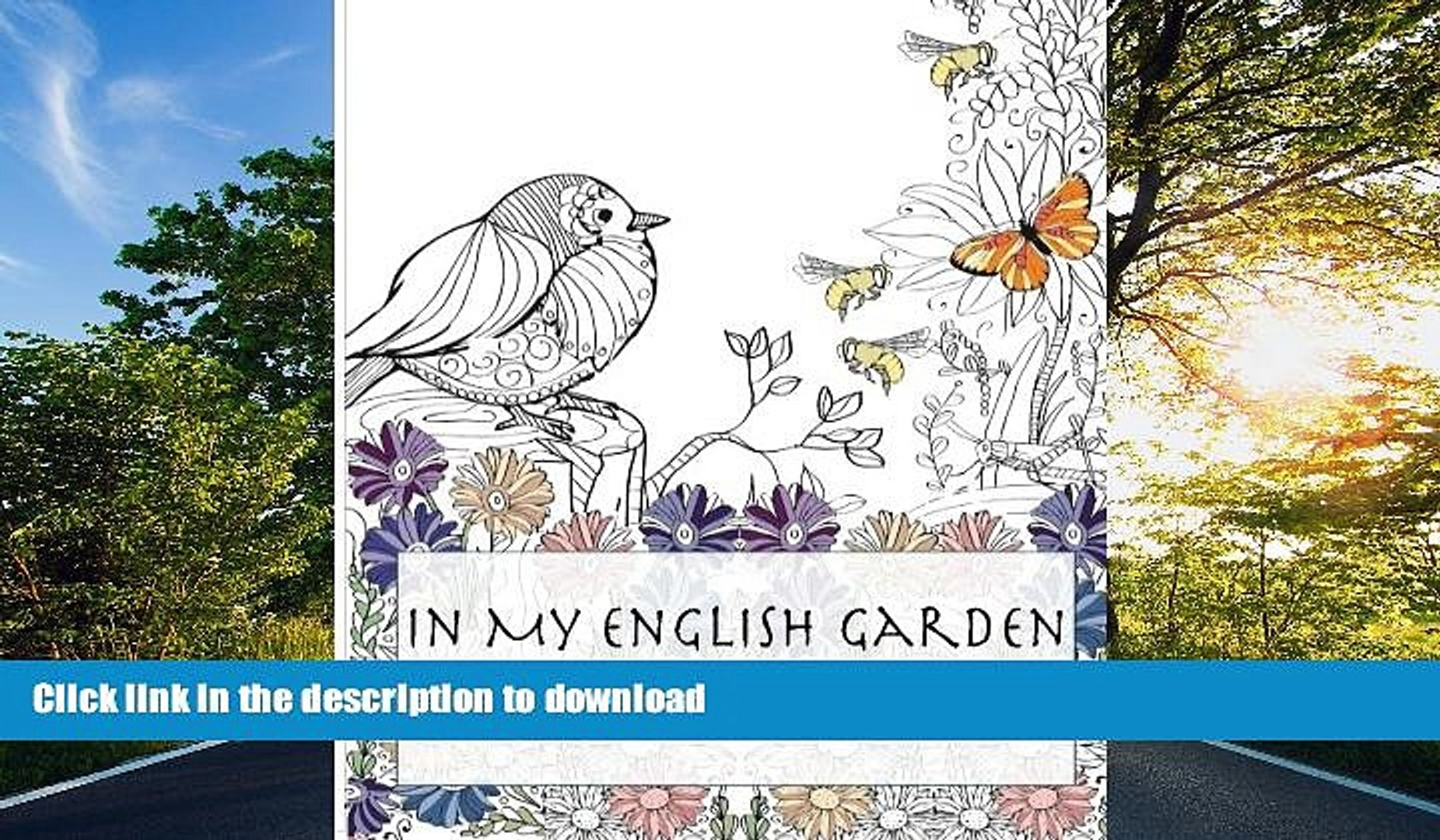 READ PDF In My English Garden: Beautiful Illustrations For Adults To Color (Beautiful Adult