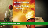 Best Price Global Warming and the Political Ecology of Health: Emerging Crises and Systemic