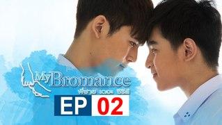 Vietsub BL Tinh Anh Em My Bromance The Series Tap 2
