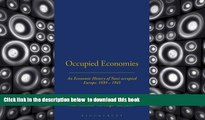 PDF [FREE] DOWNLOAD  Occupied Economies: An Economic History of Nazi-Occupied Europe, 1939-1945