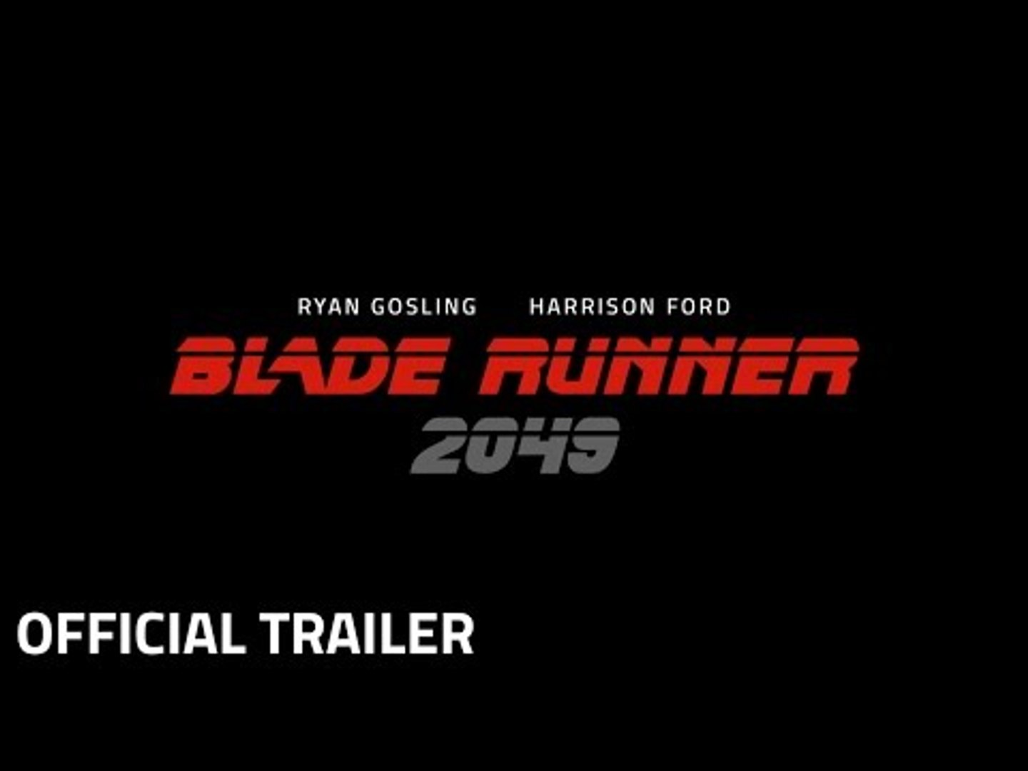 Blade Runner 2049  - Announcement Piece - Starring Ryan Gosling & Harrison Ford - October 6 2017