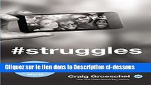Télécharger #Struggles: Following Jesus in a Selfie-Centered World Lire en Ligne