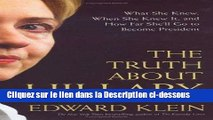 Télécharger Epub The Truth About Hillary: What She Knew, When She Knew It, And How Far She ll Go