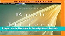 Télécharger Rush of Heaven: One Woman s Miraculous Encounter with Jesus Lire en Ligne