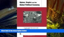 Price Opium, Empire and the Global Political Economy  A Study of the Asian Opium Trade 1750-1950
