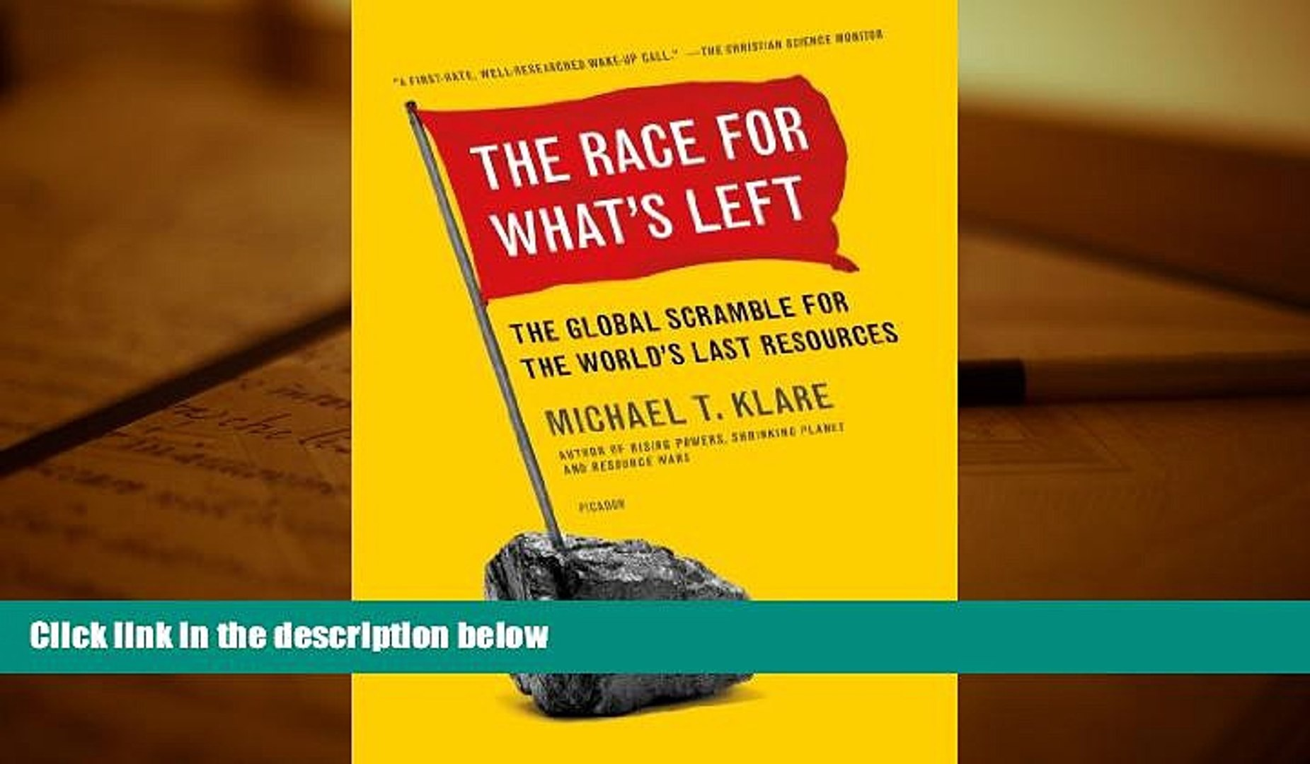 Price The Race for What s Left: The Global Scramble for the World s Last Resources Michael Klare
