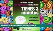 PDF [DOWNLOAD] Tienes tres Minutos!/ You Have Three Minutes!: Trucos Infalibles Para Vender Tus