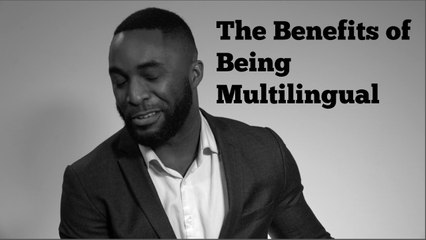 The Benefits of Being Multilingual