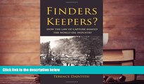 Best Price Finders Keepers?: How the Law of Capture Shaped the World Oil Industry Terence Daintith