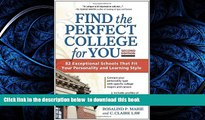 READ book  Find the Perfect College for You: 82 Exceptional Schools that Fit Your Personality and
