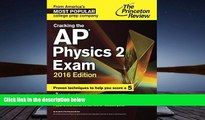 Best Price Cracking the AP Physics 2 Exam, 2016 Edition (College Test Preparation) Princeton